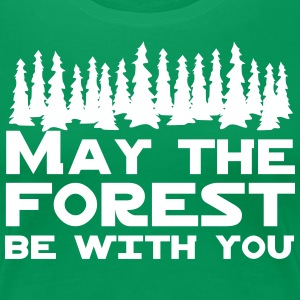 May the Forest Be With You T-Shirts - Women's Premium T-Shirt