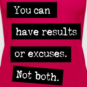 You Can Have Results Or Excuses. Not Both. Toppar - Premiumtanktopp dam