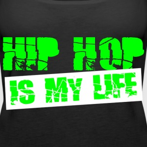 hip hop is my life Tops - Camiseta de tirantes premium mujer
