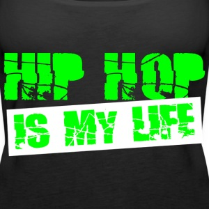 hip hop is my life Tops - Vrouwen Premium tank top