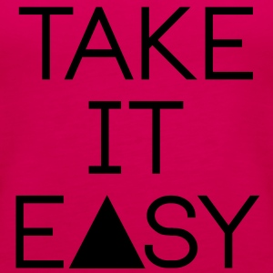 take it easy Topit - Naisten premium hihaton toppi