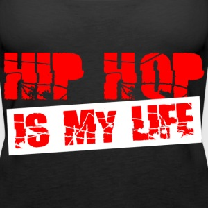 hip hop is my life Toppar - Premiumtanktopp dam
