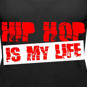 hip hop is my life Topper - Premium singlet for kvinner