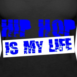 hip hop is my life Top - Canotta premium da donna