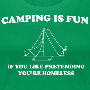 Camping Is Fun... T-Shirts - Women's Premium T-Shirt