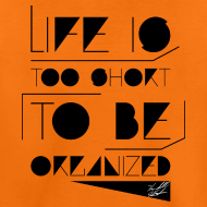 Design ~ LIFE IS TOO SHORT W SIG