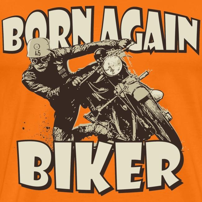 Born again Biker biker t-shirt