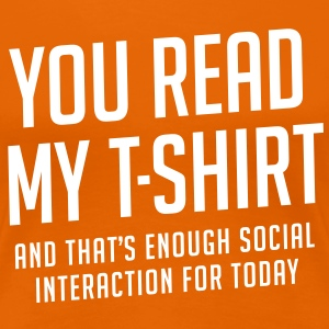 Enough social interaction - Women's Premium T-Shirt