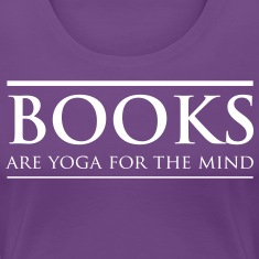 Books Are Yoga for the Mind T-Shirts