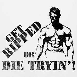 Get Ripped Or Die Trying - Men's Premium Tank Top