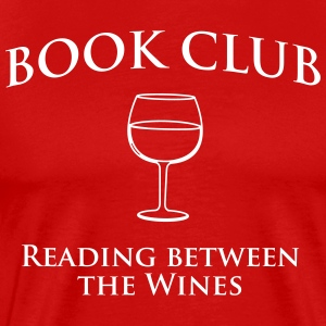 Book Club Reading Between the Wines T-Shirts - Men's Premium T-Shirt