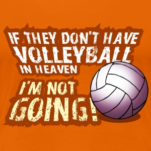 volleyball in heaven T-Shirts - Women's Premium T-Shirt