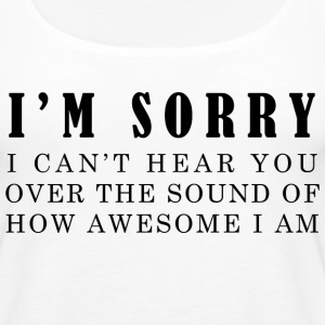 The sound of how awesome I am - Women's Premium Tank Top