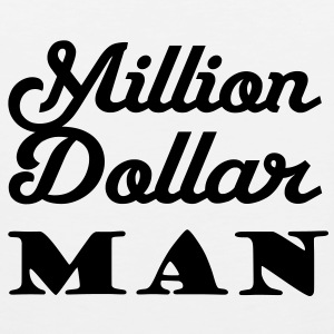 Million Dollar Man T-Shirts - Männer Premium Tank Top