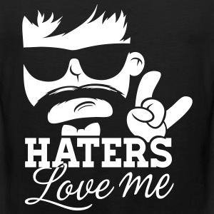 Like a haters love hate me moustache boss sir meme T-Shirts - Men's Premium Tank Top