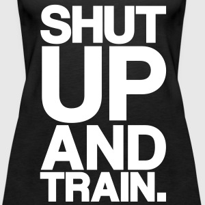 ShutUp And Train (bold) | Womens Tank - Women's Premium Tank Top