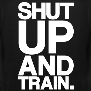 ShutUp And Train (bold) | Mens Sleeveless - Men's Premium Tank Top