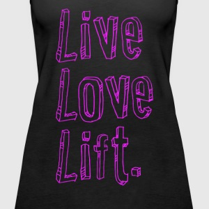 live love lift | Womens Tank - Women's Premium Tank Top