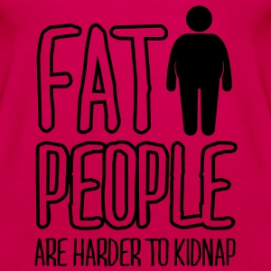 fat people are harder to kidnap Tops - Women's Premium Tank Top