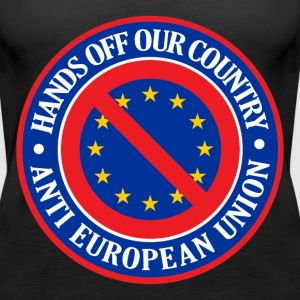 Hands Off Our Country - Anti EU Tops - Women's Premium Tank Top