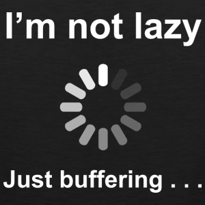 I'm Not Lazy - I'm Buffering (White) T-Shirts - Men's Premium Tank Top