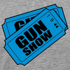 Two Tickets to the Gun Show T-Shirts