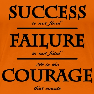 success, failure, courage T-Shirts - Frauen Premium T-Shirt