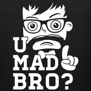 Like a cool you mad story bro moustache T-Shirts - Men's Premium Tank Top