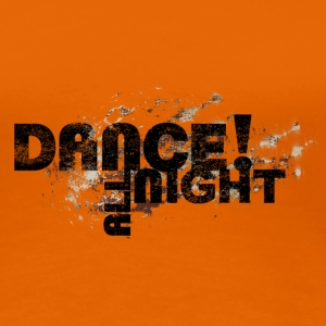 dance all night | Tanzshirts   T-Shirts - Koszulka damska Premium