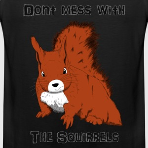 Don't Mess With The Squirrels Camisetas - Tank top premium hombre