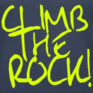 Climb The Rock! Klettern, Bergsteigen Tops - Frauen Premium Tank Top