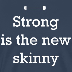 Strong Is the New Skinny T-Shirts - Men's Premium T-Shirt