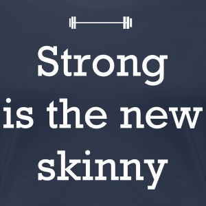 Strong Is the New Skinny T-Shirts - Women's Premium T-Shirt