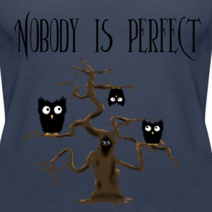 Nobody is perfect mit Text Tops - Frauen Premium Tank Top