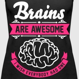 Brains are awesome - I wish everbody had one Tops - Women's Premium Tank Top