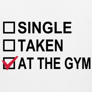 Single, Taken, At The Gym! Magliette - Canotta premium da uomo