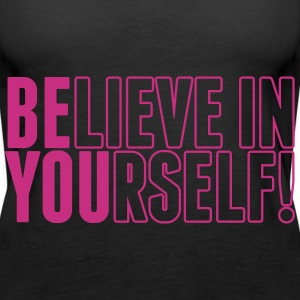 believe in yourself - be you Tops - Women's Premium Tank Top