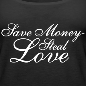 Save Money - Steal Love Tops - Women's Premium Tank Top