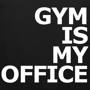 Gym is my Office T-Shirts - Männer Premium Tank Top