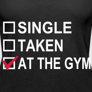 Single, Taken, At The Gym! Débardeurs - Débardeur Premium Femme