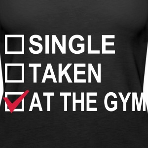 Single, Taken, At The Gym! Tops - Vrouwen Premium tank top