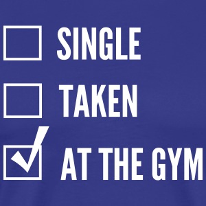 Single? Taken? At the Gym T-Shirts - Men's Premium T-Shirt