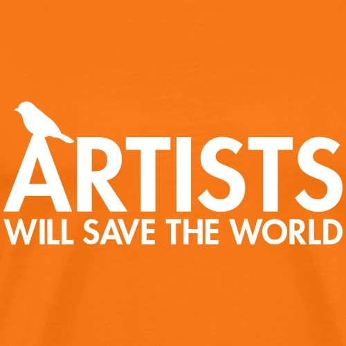 Artists will save the world