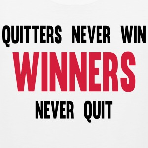 Quitters Never Win Winners Never Quit T-Shirts - Men's Premium Tank Top