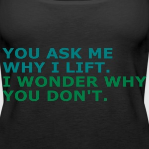 Ask me why i Lift Tops - Camiseta de tirantes premium mujer