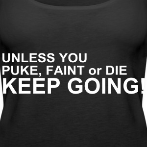 Keep Going Tops - Women's Premium Tank Top