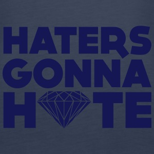 haters gonna hate Tops - Women's Premium Tank Top