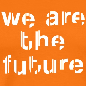 We are the future Camisetas - Camiseta premium hombre