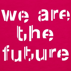 We are the future Frauen Top - Frauen Premium Tank Top