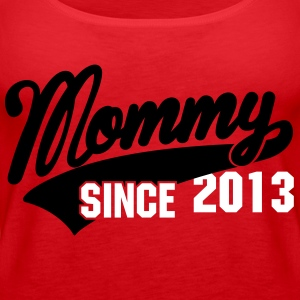 mommy since - your text here Tops - Frauen Premium Tank Top